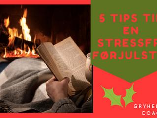 5 tips til en stressfri førjulstid!
