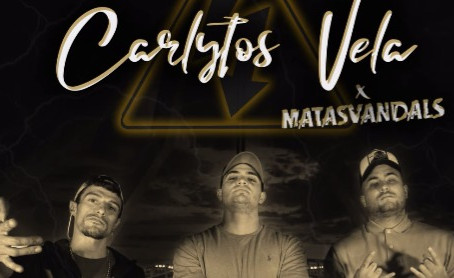 CARLYTOS VELA, nuevo single con MatasVandals