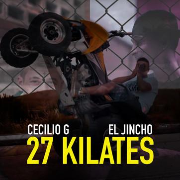 """""""27 KILATES"""" - EL JINCHO Y CECILIO G - ¡YA EN PLATAFORMAS!"""