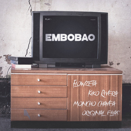 """EMBOBAO"" El single de FLOWZETA con KIKO RIVERA, MONCHO CHAVEA Y ORIGINAL ELIAS !Ya Disponible¡"