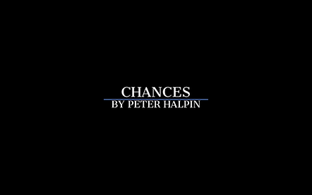 Chances - a dramatic duologue about relationships, contentment and resentment