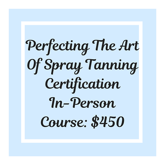 Perfecting The Art of Spray Tanning - In Person