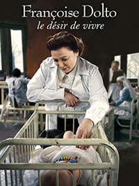 Françoise Dolto, le désir de vivre