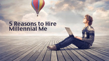 5 Reasons to Hire Millennial Me