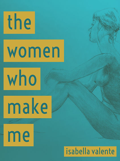 the women who make me by isabella valente