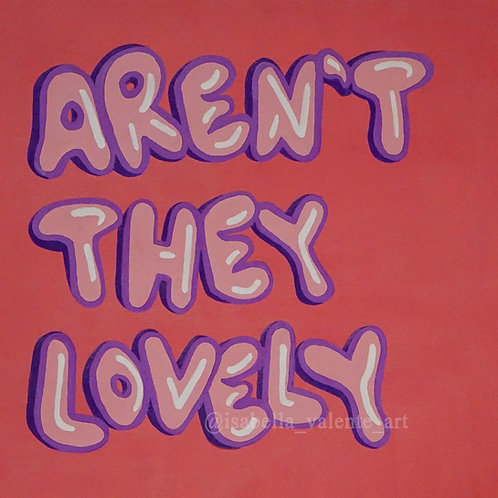 """""""Aren't They Lovely"""" Print"""