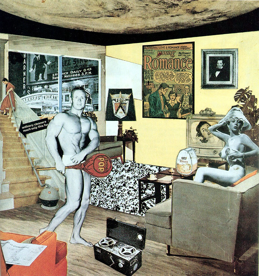 "Richard Hamilton, ""Just what is it that makes today's homes so different, so appealing?"", 1956, Kunsthalle Tübingen, Germany."