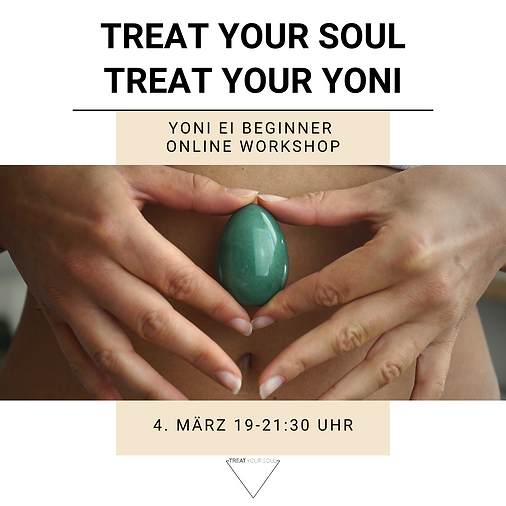 TREAT YOUR SOUL - TREAT YOUR YONI - Yoni Ei Beginner Workshop