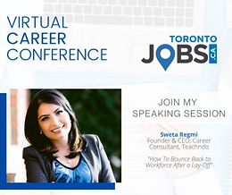 Sweta Regmi, Career Consultant talks about how to bounce back after a lay-off in Covid 19, Pandemic in Career Confrence Toronto, Canada for Career professionals and job seekers. Sweta Regmi, Founder & CEO, Career Consulant, Canada as a guest speaker