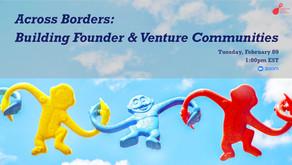[SGN] Across Borders: Building Founder & Venture Communities: