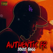 """Authentic Fr"" by Ernest Kingg Out Now on All Streaming Services"