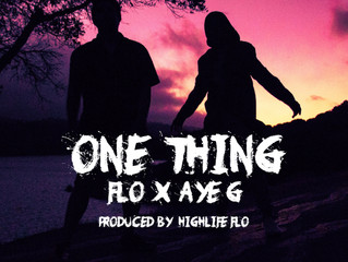 """One Thing"" Released by Flo and Aye G, Bringing New Sounds to the Genre of Pop & Hip H"