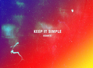 """""""Keep It Simple"""" by Asanté Out Now on All Streaming Services"""