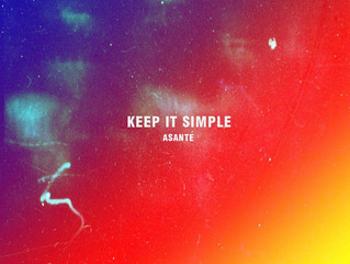 """Keep It Simple"" by Asanté Out Now on All Streaming Services"
