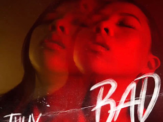 """Bad"" by Thuy Out Now on All Streaming Services"