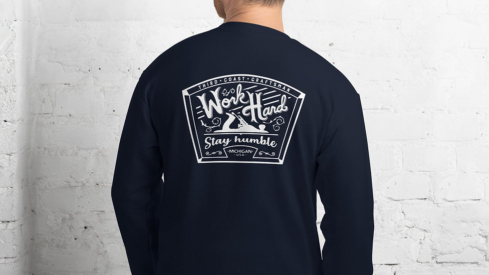 Front Badge w/ Work Hard Logo On Back Sweatshirt