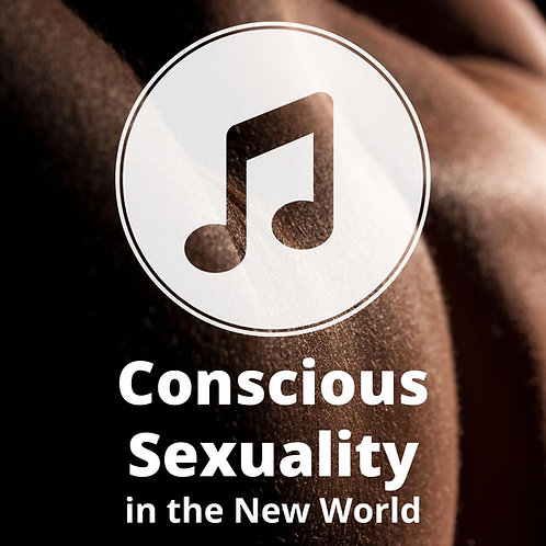 Conscious Sexuality in the New World MP3