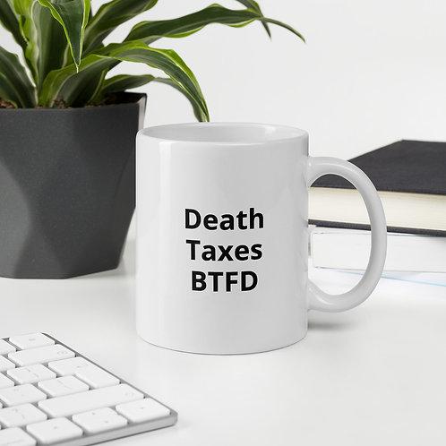 Death, Taxes, BTFD Mug