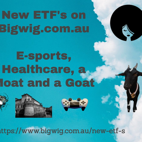 New ETF's - Sustainable ASX200, e-sports, a Moat and a Goat and healthcare.
