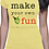 "Thumbnail: ""make your own fun"" for her"