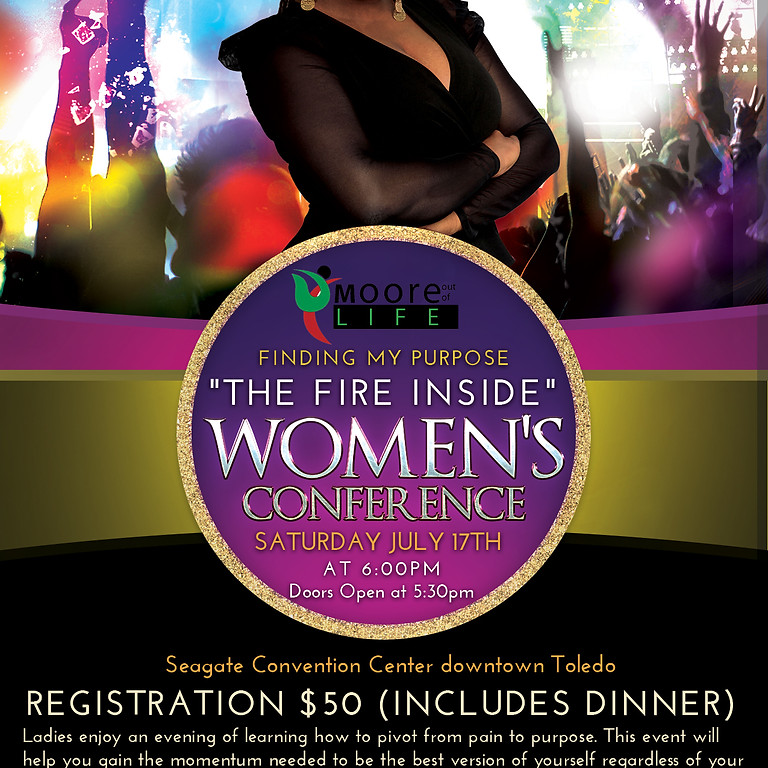 """Finding My Purpose """"The Fire Inside"""" Women's Conference"""