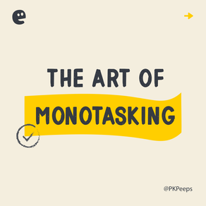 The Art of Monotasking