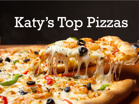 Katy's Top 7 Top Pizzas You Must Try