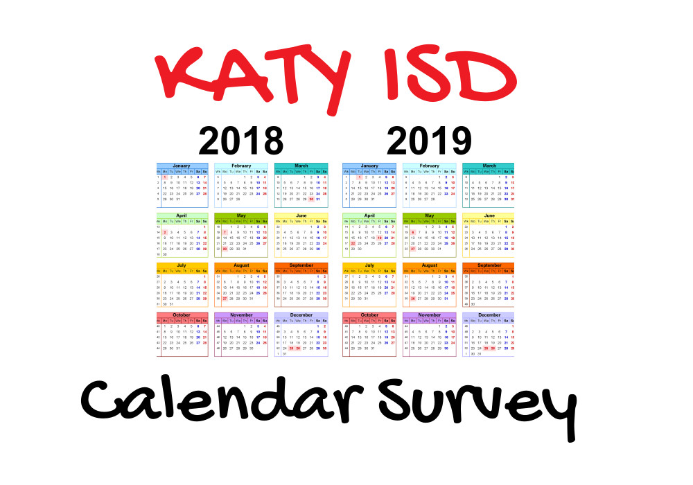 Katy Isd Surveying Community For Input On 2018 2019 School Calendar