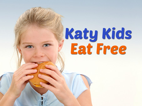 Katy Kids Eat Free and Cheap Guide: August 2019