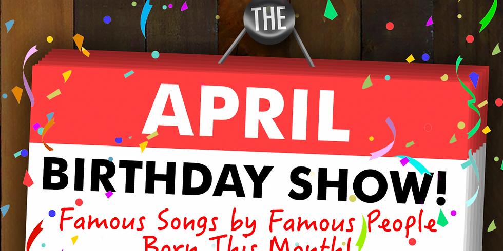 April Birthday Show!