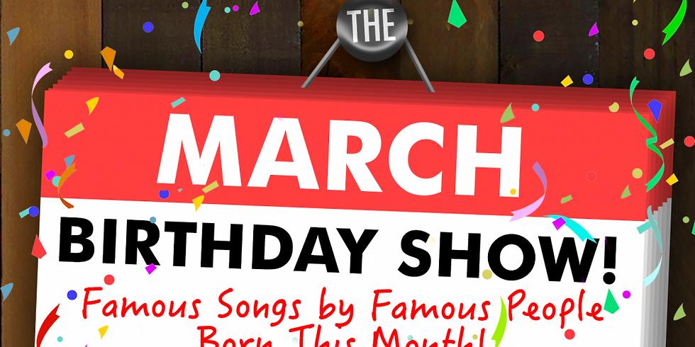 March Birthday Show!