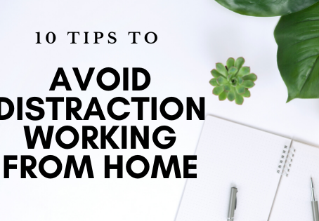 10 TIPS TO AVOID DISTRACTION WHILE WORKING FROM HOME