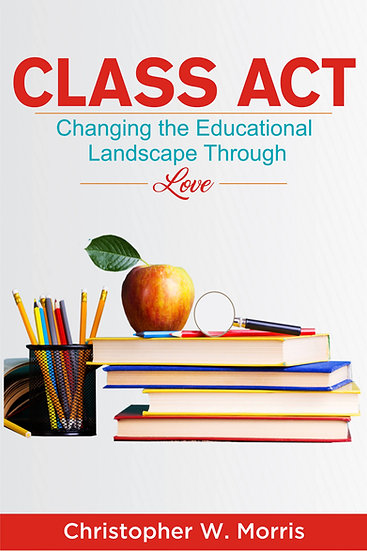 Order Book Class Act: Changing the Educational Landscape Through Love