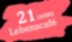 Stoerer_Lebenscafe_21_Jahre.png