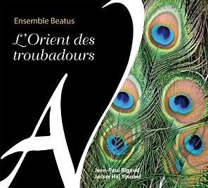 Couverture de l'Ensemble Beatus Jean Paul Rigaud, l'orient des troubadours, Jasser Haj Youssef, musique médiévale, viole d'amour , ad vitam records, limousin, france
