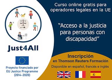 """Logo Just4All. Curso online gratis para operadores legales en la UE. """"Acceso a la justicia para personas con discapacidad"""". Inscripción. Disponible en español, francés e inglés. Bandera UE. Proyecto financiado por EU Justice Programme (2014-2020)."""