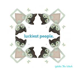 luckiest people. ラッキーな人達。