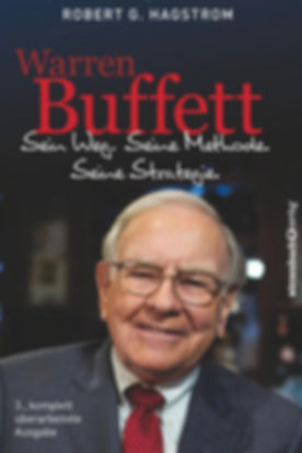 Warren Buffet - Sein Weg. Seine Methode. Seine Strategie.