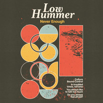 Low Hummer - Never Enough