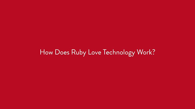 How Does Ruby Love Technology Work