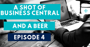 A Shot of Business Central and A Beer - Episode 4
