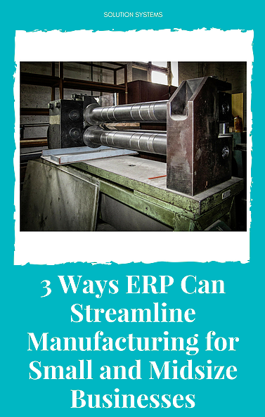 3 ways erp can streamline manufacturing