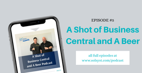 A Shot of Business Central and A Beer - Episode 5