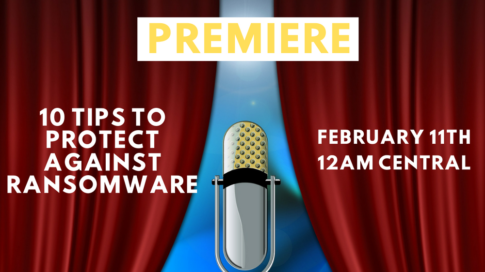Video Premier: 10 Tips to Protect Against Ransomware