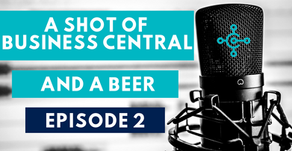 [Podcast] A Shot of Business Central and A Beer - Episode 2