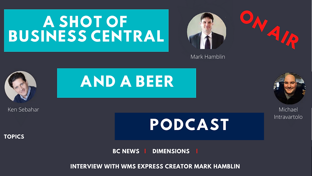 WMS Express, Business Central, Warehouse Management Systems, Podcast, A Shot of Business Central and A Beer.