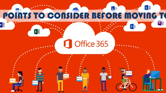 What to consider before moving to Office 365