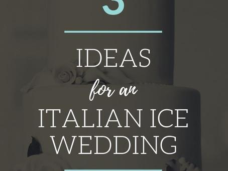 3 Ideas for an Italian ice wedding