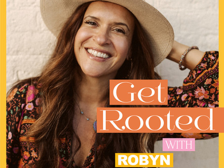 Listen to my new Get Rooted Podcast!