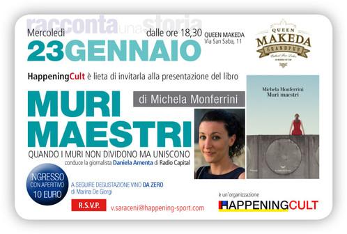 HAPPENING CULT RACCONTA UNA STORIA: I MURI MAESTRI DI MICHELA MONFERRINI IL 23 GENNAIO A ROMA